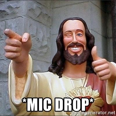Name:  mic-drop.jpg Views: 148 Size:  105.6 KB