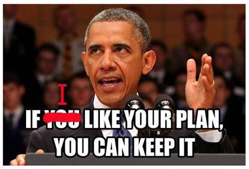 Name:  obama-if-i-like-your-plan-you-can-keep-it.jpg Views: 248 Size:  25.0 KB